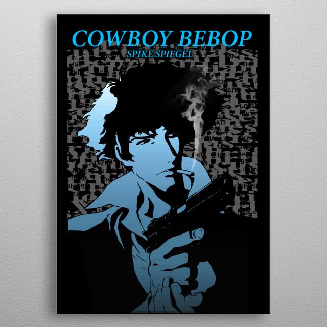 Cowboy bebop spike spiegel blue smoke metal poster