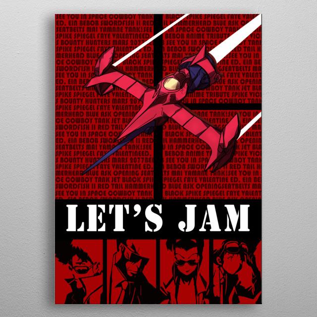 Cowboy Bebop lets jam metal poster