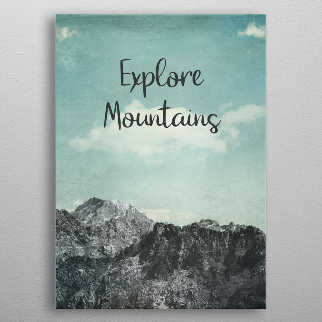 Explore Mountains - View of Italian Alps metal poster