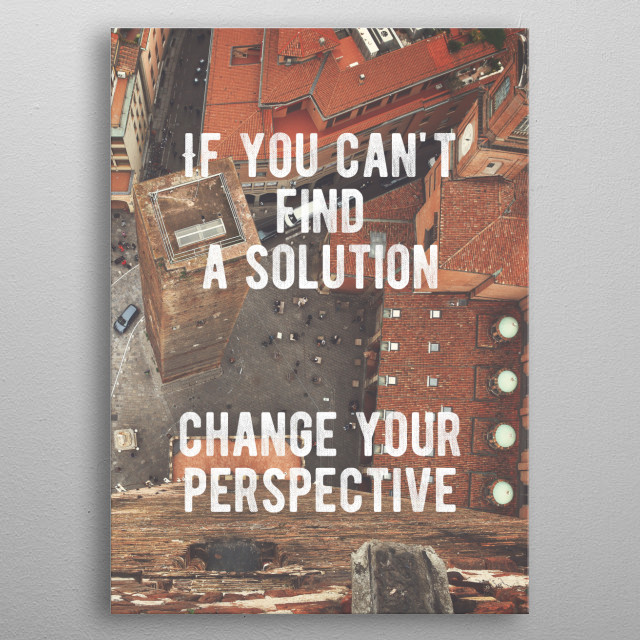 Motivational - Change Your Perspective metal poster