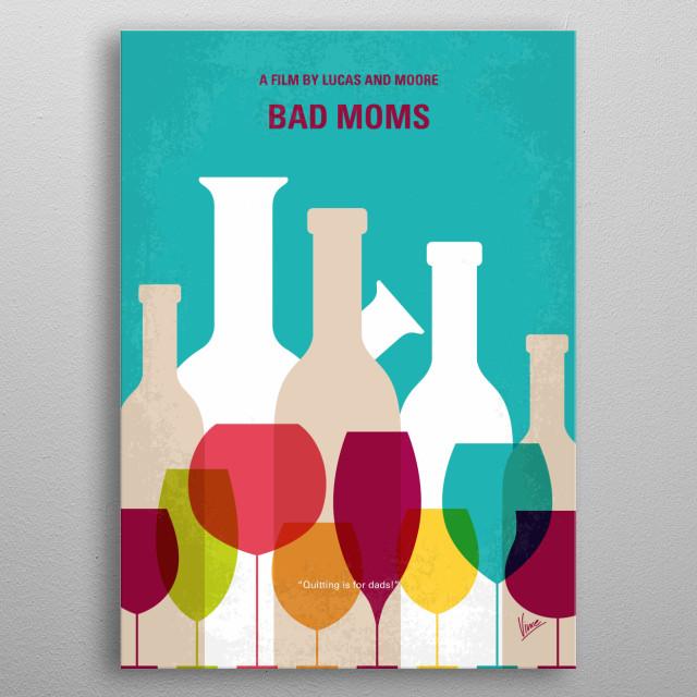 No951 My Bad Moms minimal movie poster metal poster