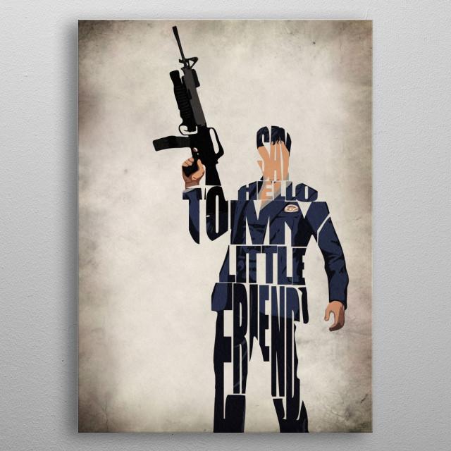 Tony Montana Typographic & Minimalist Illustration metal poster