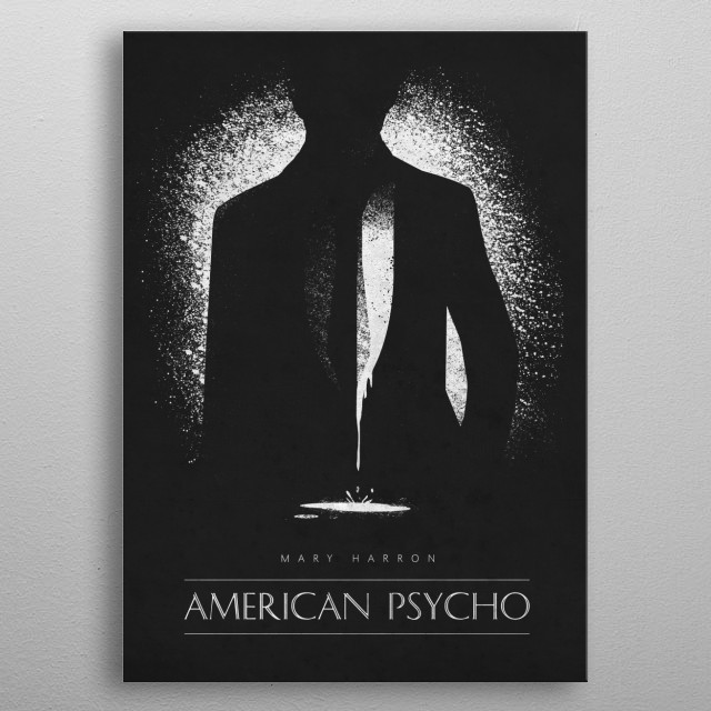 "A timeless classic ""American Psycho"" metal poster"
