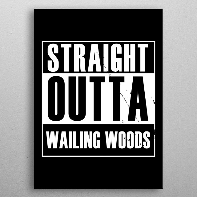 Straight outta Wailing Woods metal poster