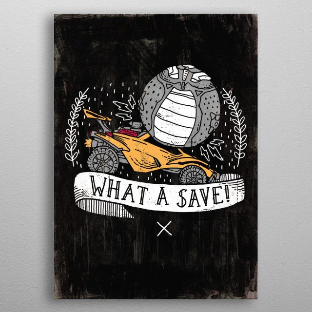 What a save! Wow! Poster art Rocket League fan art illustration metal poster