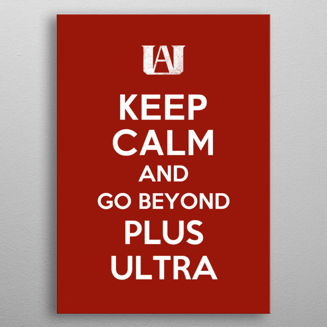 Keep calm meets My Hero Academia and plus ultra. metal poster