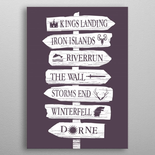 Alternative game of thrones sign locations metal poster