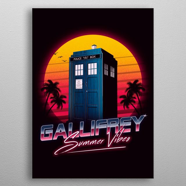 Gallifrey Summer Vibes metal poster