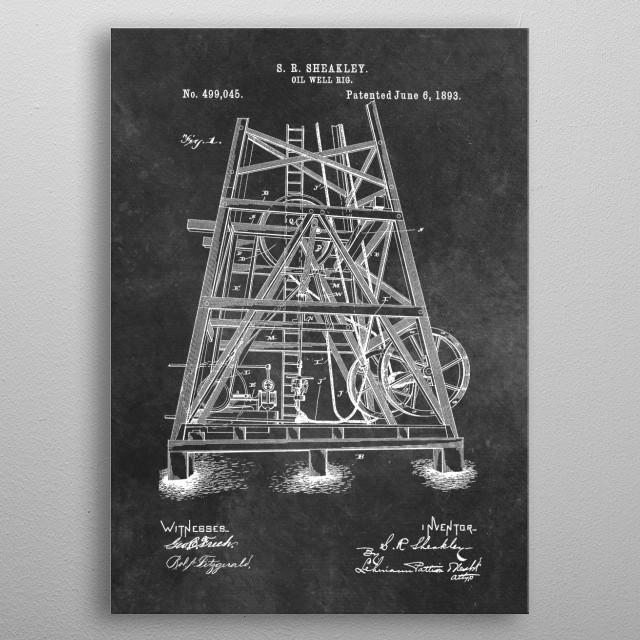 patent art Sheakley 1893 Oil well rig metal poster