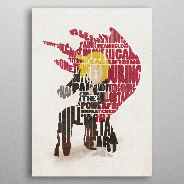 Edward Elric Typographic & Minimal Portrait  A lesson without pain is meaningless. That's because no one can gain without sacrificing somet... metal poster