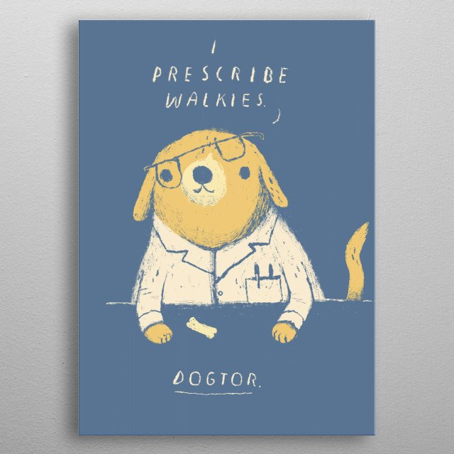 the dogtor prescribes walkies! metal poster