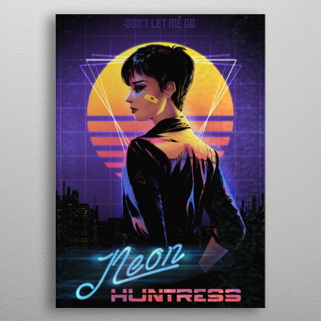 Neon Huntress retro synthwave illustration  metal poster