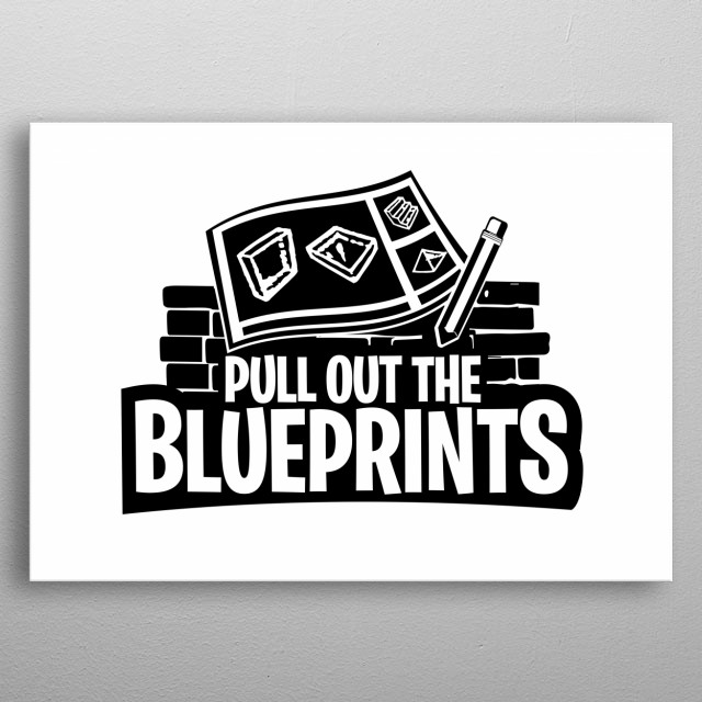 Pull Out The Blueprints metal poster