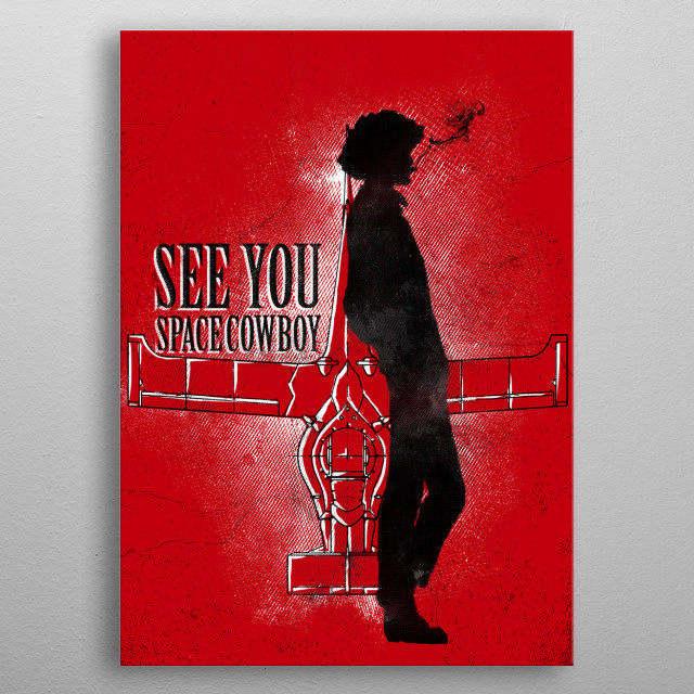 See you space cowboy metal poster
