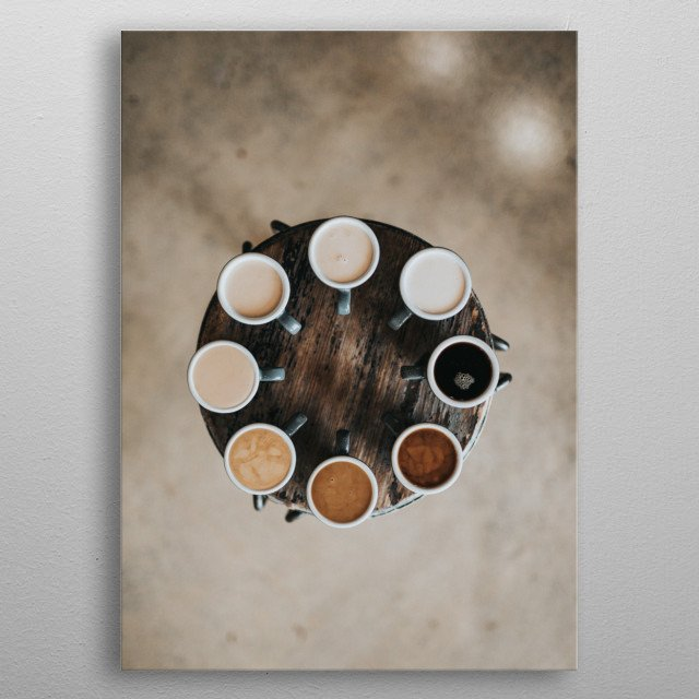 Different coffees from around the world. Perfect decoration piece for caffeine lovers for their homes, cafe, coffee shop and donuts shops. metal poster