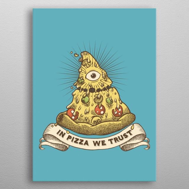 In Pizza we trust metal poster