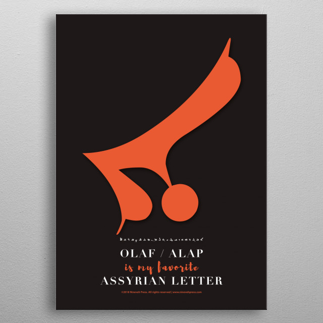 High-quality metal print from amazing Assyrian Alphabet collection will bring unique style to your space and will show off your personality. metal poster