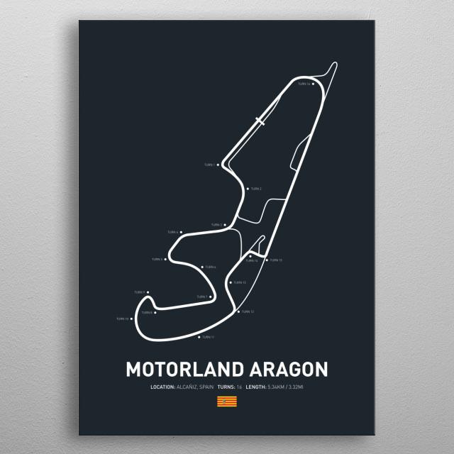 Motorland Aragon a circuit in Spain on the 2018 MotoGP calendar. metal poster