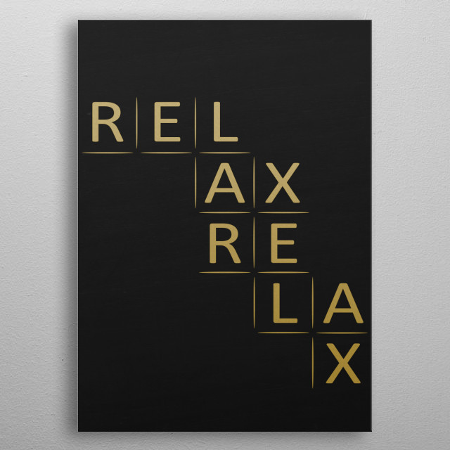 RELAX Typography and text art poster made our of metal metal poster