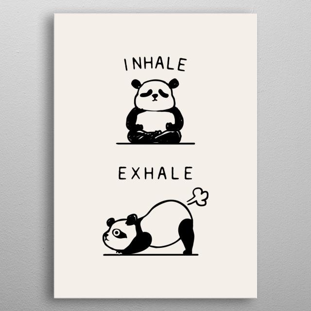 Inhale Exhale Panda metal poster