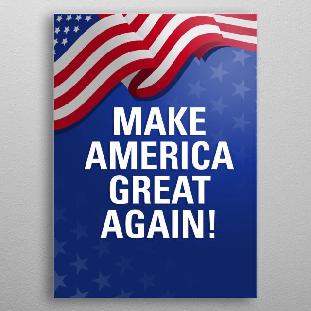 Make America Great Again! metal poster
