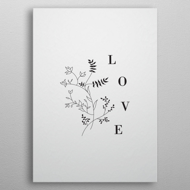 Typography and floriography combined to create a minimalist, elgant illustration. To love is innate. metal poster