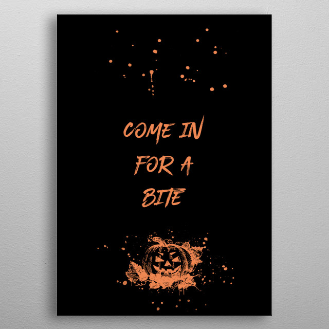 Add a spooky touch to your home or Halloween party with this modern typographic design. COME IN FOR A BITE. metal poster