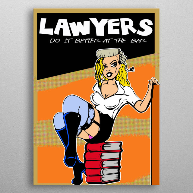 Lawyers do it better  metal poster