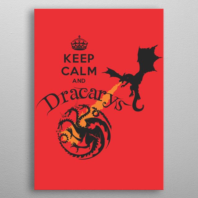 Keep Calm and Dracarys Daenerys Targaryen Drogon Corel Vector Design metal poster