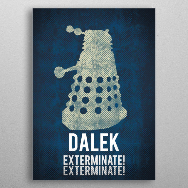 Illustration inspired by the Dr Who tv series. metal poster