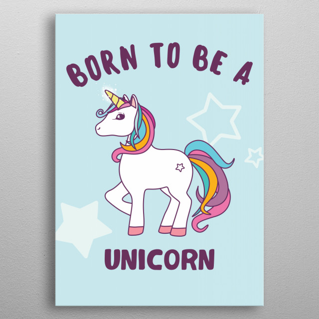 Born to be a unicorn metal poster
