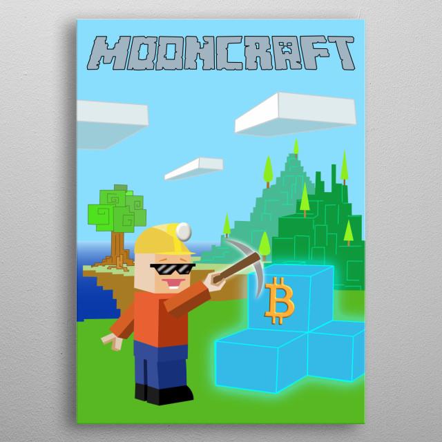 Mining new blocks everyday. metal poster