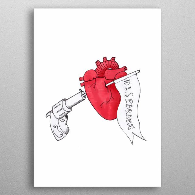 """Shoot me/ Disparame"" Illustration inspired on broken hearts  metal poster"