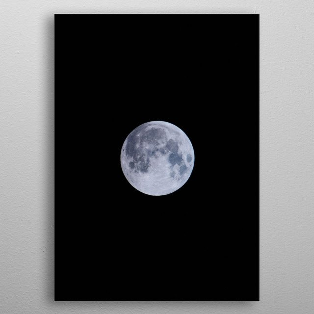 The Moon is an astronomical body that orbits planet Earth and is Earth's only permanent natural satellite. It is the fifth-largest natural s metal poster