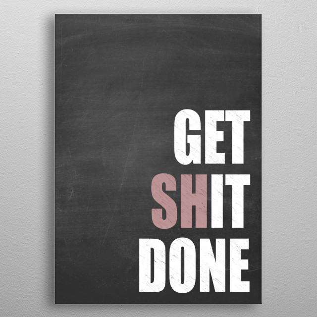 Typography displate poster made out of metal. Text art., motivational and inspirational quotes chalk, whiteboard edition. metal poster