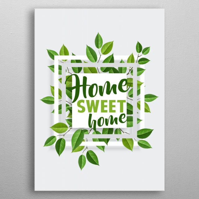 Green, vivid and modern poster - home sweet home. metal poster
