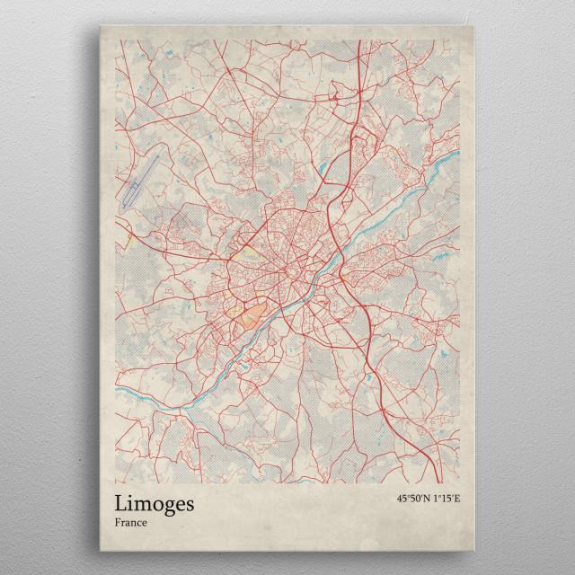 Limoges France Map.Limoges France By Rockstone Metal Posters Displate