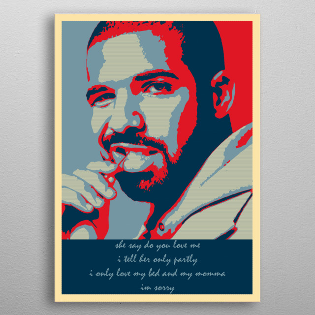 Inspired by Obama's HOPE Poster. Includes person's face and lyrics from one of their famous songs.  metal poster