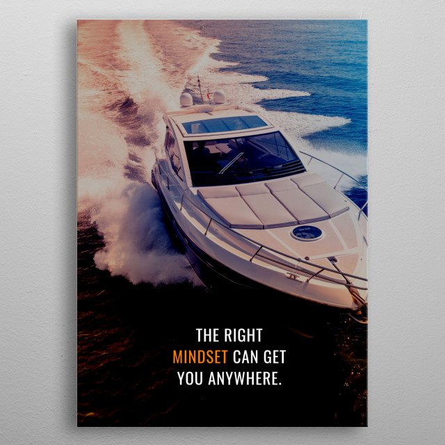 The Right MIndset can get you ANYWHERE you want to be. metal poster