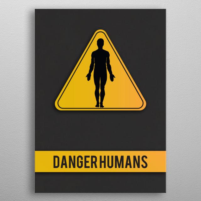 Danger Humans metal poster