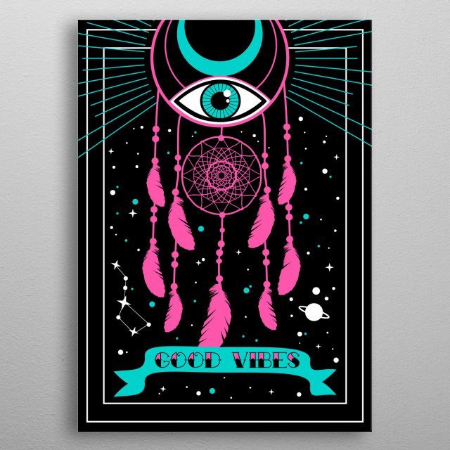 Good Vibes with a dreamcatcher on black background metal poster