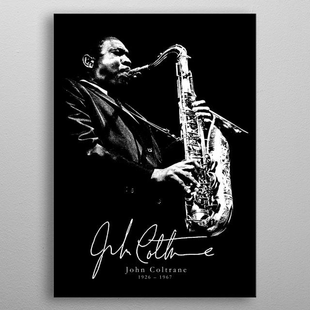 John Coltrane -Jazz-Sax-Music metal poster