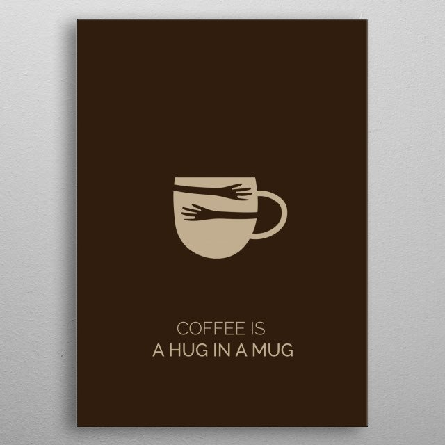 For coffee lover  metal poster