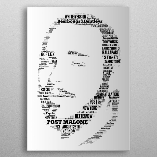 A tribute to Post Malone, his image recreated in the titles of all his hits and other key words relevant to this modern music icon. metal poster
