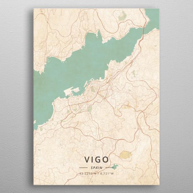 Vigo Spain By Designermap Art Metal Posters Displate