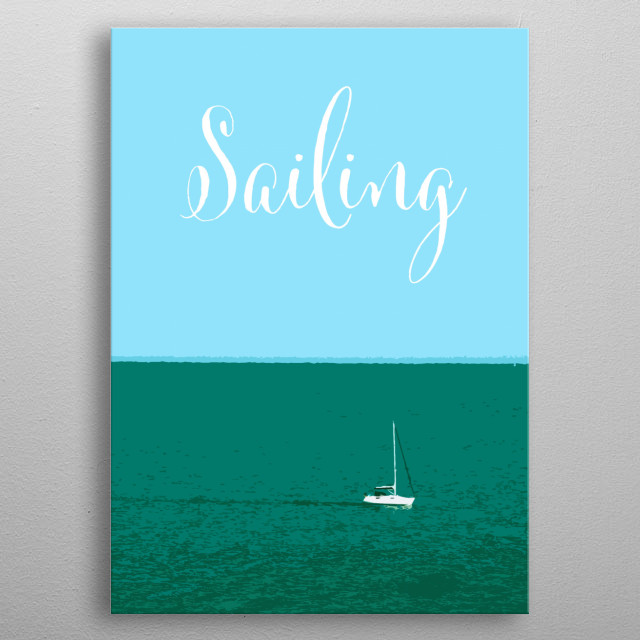 Minimalistic poster about sailing. metal poster