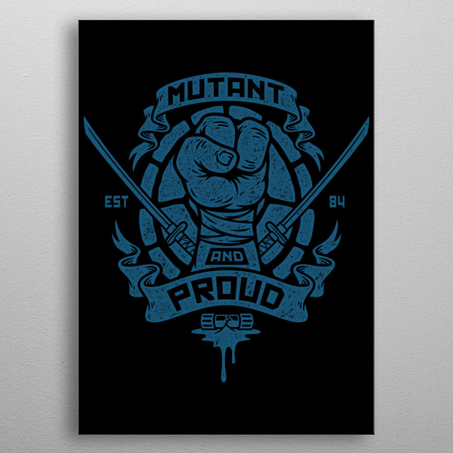 Mutant and proud! metal poster