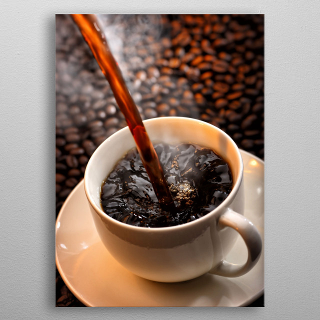 Pouring a cup of steaming hot traditional coffee metal poster