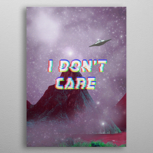 I dont care metal poster