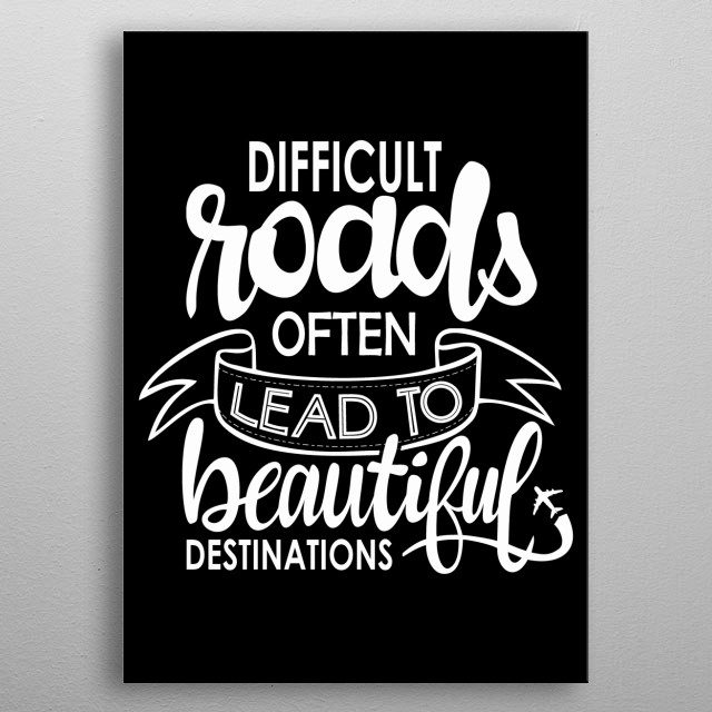 R you searching for the perfect displate for entrepreneurs? You must get this wall art difficult roads often lead to beautiful destinations metal poster
